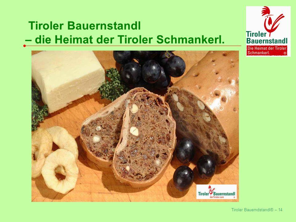 Tiroler Bauerndstandl® – 14 Tiroler Bauernstandl – die Heimat der Tiroler Schmankerl.