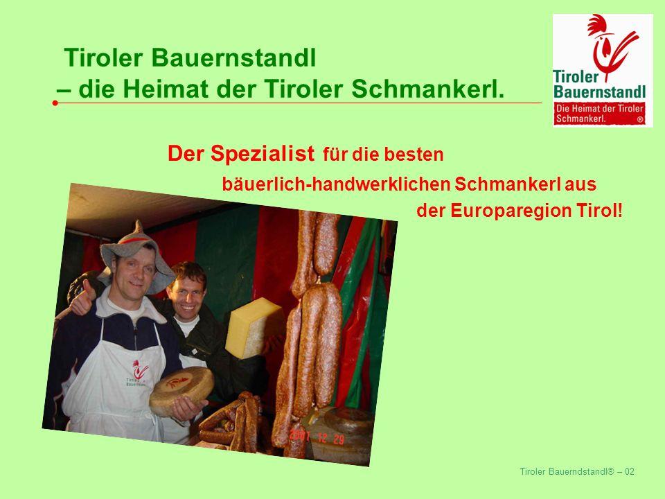 Tiroler Bauerndstandl® – 16 Tiroler Bauernstandl – die Heimat der Tiroler Schmankerl.