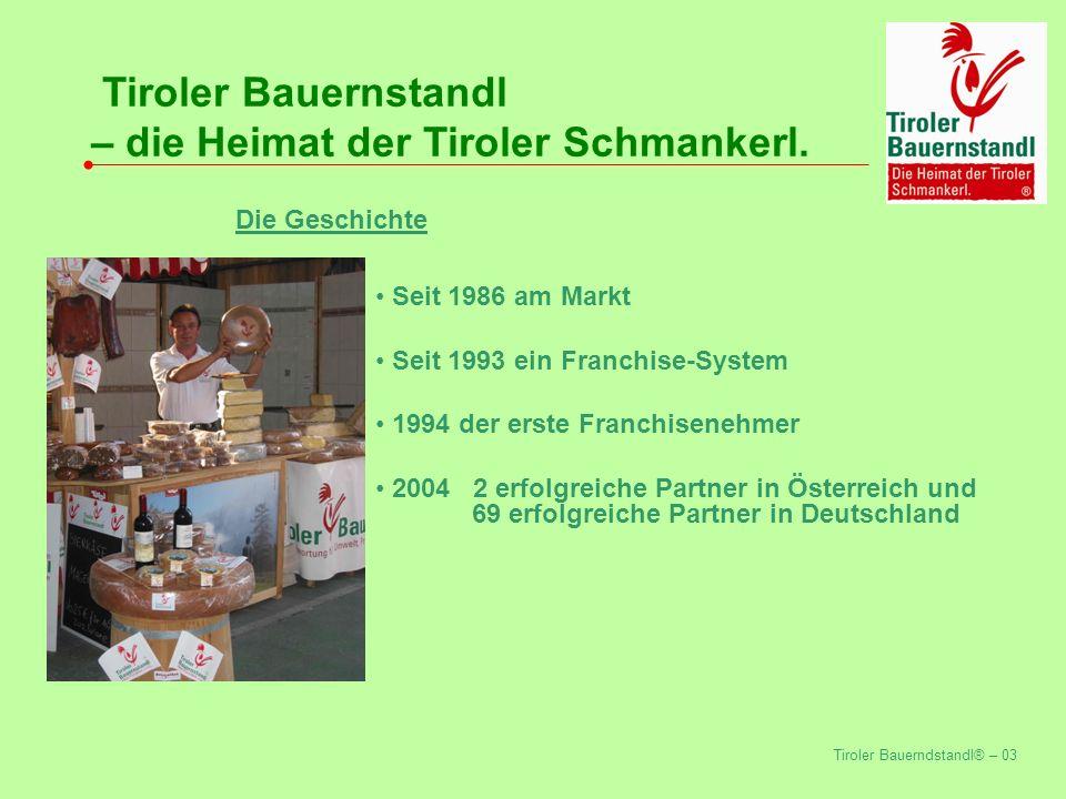 Tiroler Bauerndstandl® – 17 Tiroler Bauernstandl – die Heimat der Tiroler Schmankerl.