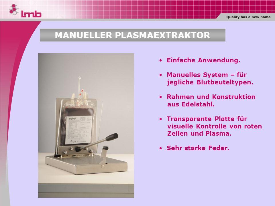 Einfache Anwendung. Manuelles System – für jegliche Blutbeuteltypen. Rahmen und Konstruktion aus Edelstahl. Transparente Platte für visuelle Kontrolle