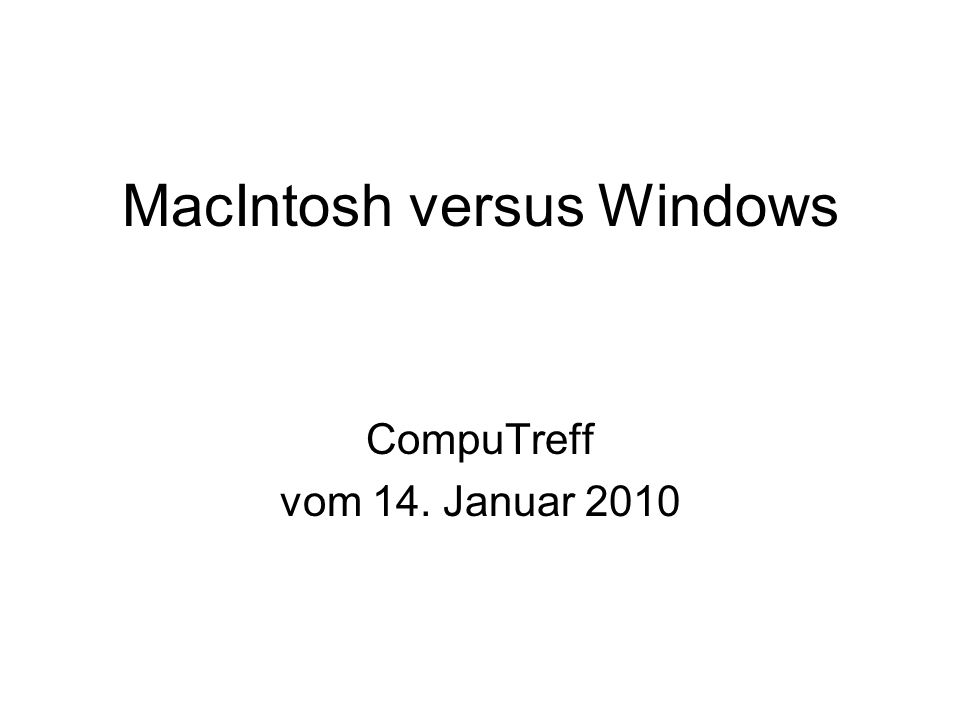 MacIntosh versus Windows CompuTreff vom 14. Januar 2010