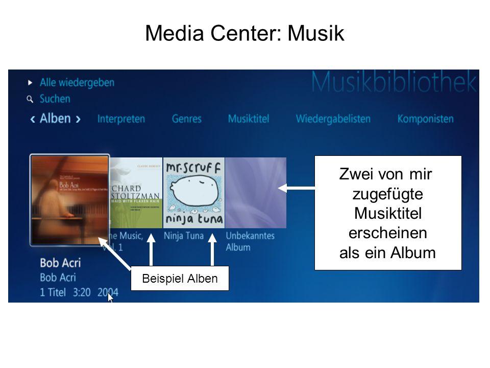 Media Center: Musik Beispiel Alben Zwei von mir zugefügte Musiktitel erscheinen als ein Album