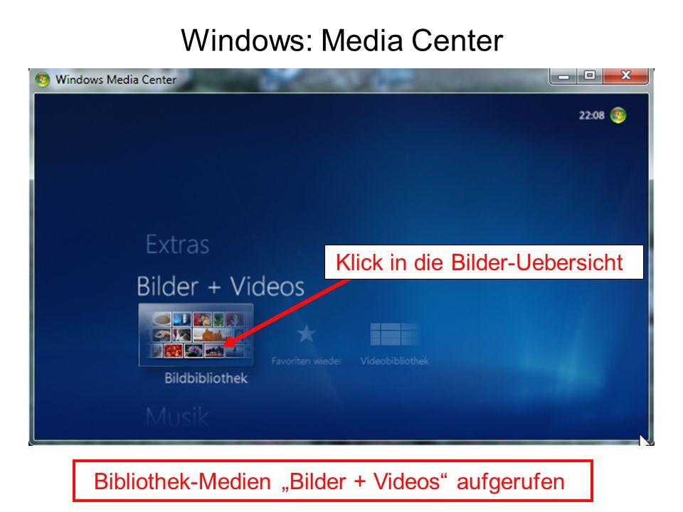 Windows: Media Center Bibliothek-Medien Bilder + Videos aufgerufen Klick in die Bilder-Uebersicht