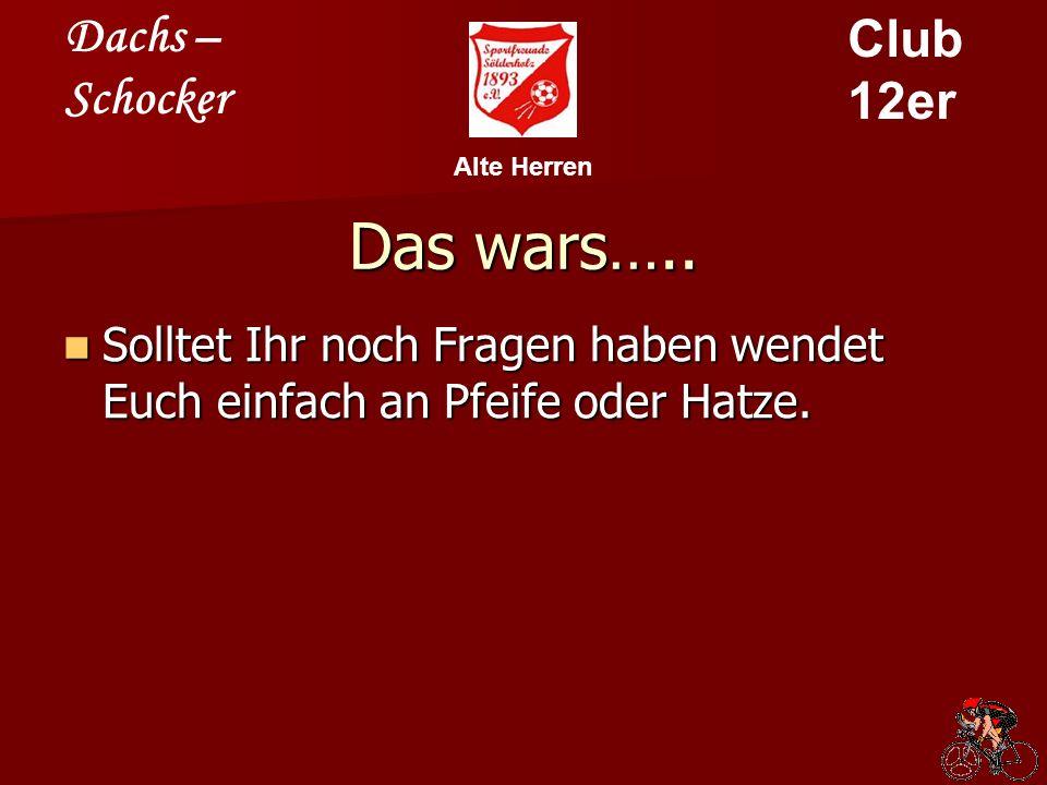 Dachs – Schocker Club 12er Alte Herren Das wars…..