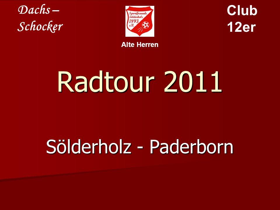 Dachs – Schocker Club 12er Alte Herren Radtour 2011 Sölderholz - Paderborn