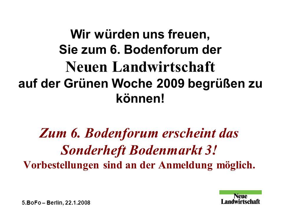 5.BoFo – Berlin, 22.1.2008 Wir würden uns freuen, Sie zum 6.