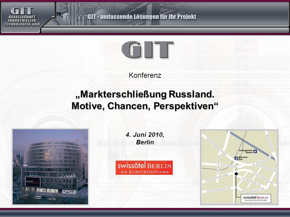 Konferenz Markterschließung Russland. Motive, Chancen, Perspektiven 4. Juni 2010, Berlin