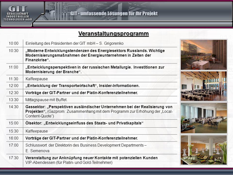 Veranstaltungsprogramm 10:00Einleitung des Präsidenten der GIT mbH – S. Grigorenko 10:30Moderne Entwicklungstendenzen des Energiesektors Russlands. Wi