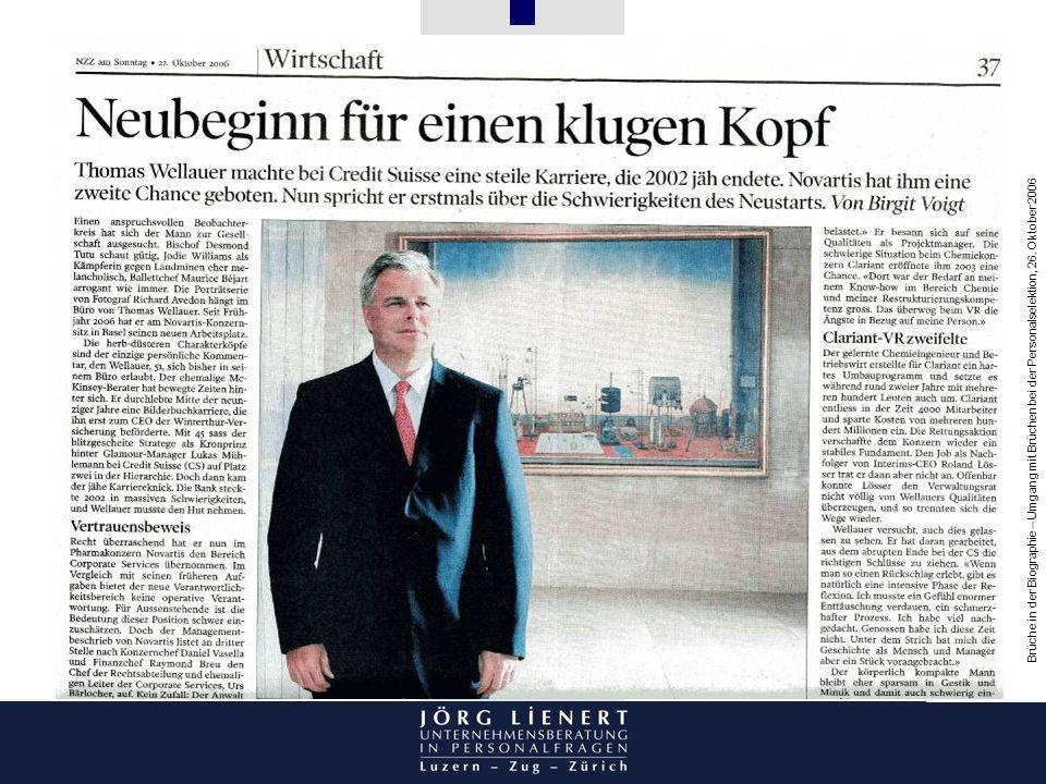 Brüche in der Biographie – Umgang mit Brüchen bei der Personalselektion, 26. Oktober 2006 Abbildung Zeitungsartikel Thomas Wellauer