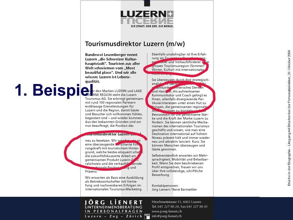 Brüche in der Biographie – Umgang mit Brüchen bei der Personalselektion, 26. Oktober 2006 1. Beispiel