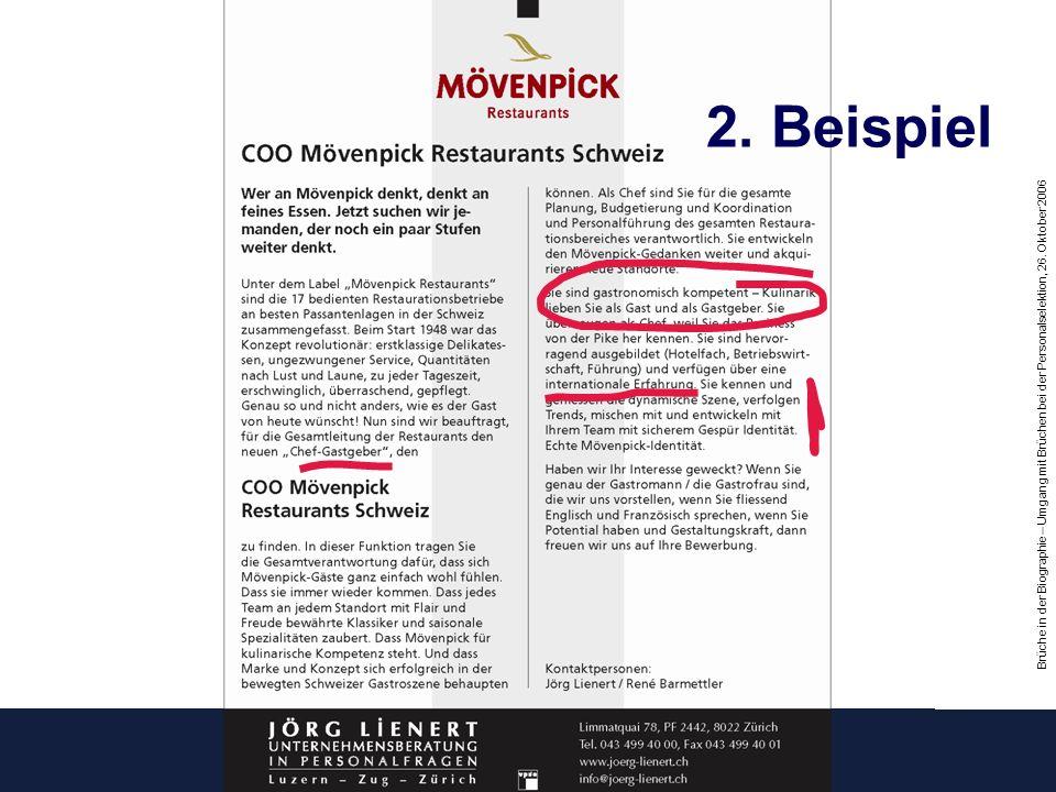 Brüche in der Biographie – Umgang mit Brüchen bei der Personalselektion, 26. Oktober 2006 Inserat Mövenpick 2. Beispiel
