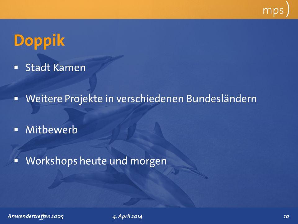 Präsentationstitel 4. April 2014 Doppik mps ) Stadt Kamen Weitere Projekte in verschiedenen Bundesländern Mitbewerb Workshops heute und morgen 10Anwen