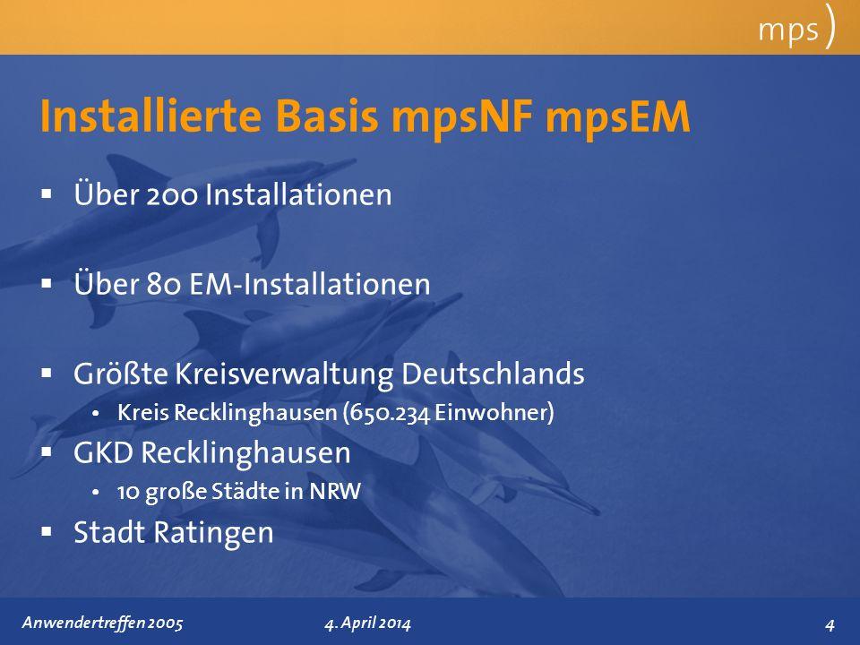 Präsentationstitel 4.April 2014 Zukunft mps ) 15Anwendertreffen 2005 4.