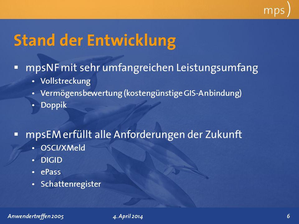 Präsentationstitel 4. April 2014 Stand der Entwicklung mps ) mpsNF mit sehr umfangreichen Leistungsumfang Vollstreckung Vermögensbewertung (kostengüns