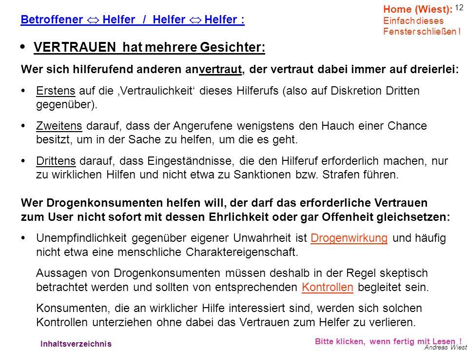 11 Andreas Wiest Bitte klicken, wenn fertig mit Lesen ! Verhältnisse 2 Home (Wiest): Einfach dieses Fenster schließen ! Nur wer sich insbesondere mit