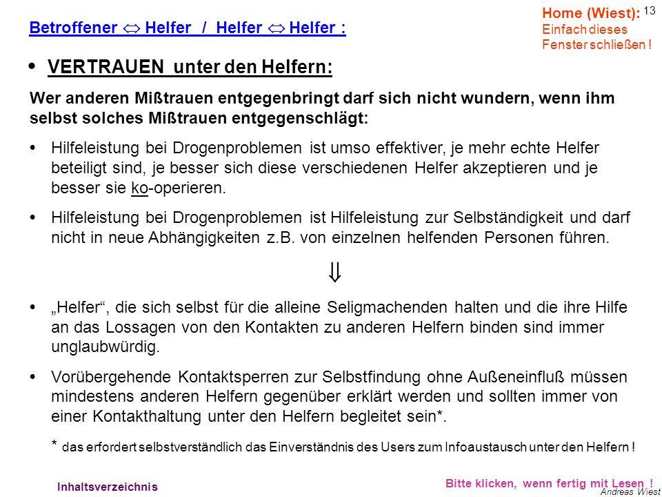 12 Andreas Wiest Bitte klicken, wenn fertig mit Lesen ! Verhältnisse 3 Home (Wiest): Einfach dieses Fenster schließen ! Wer sich hilferufend anderen a