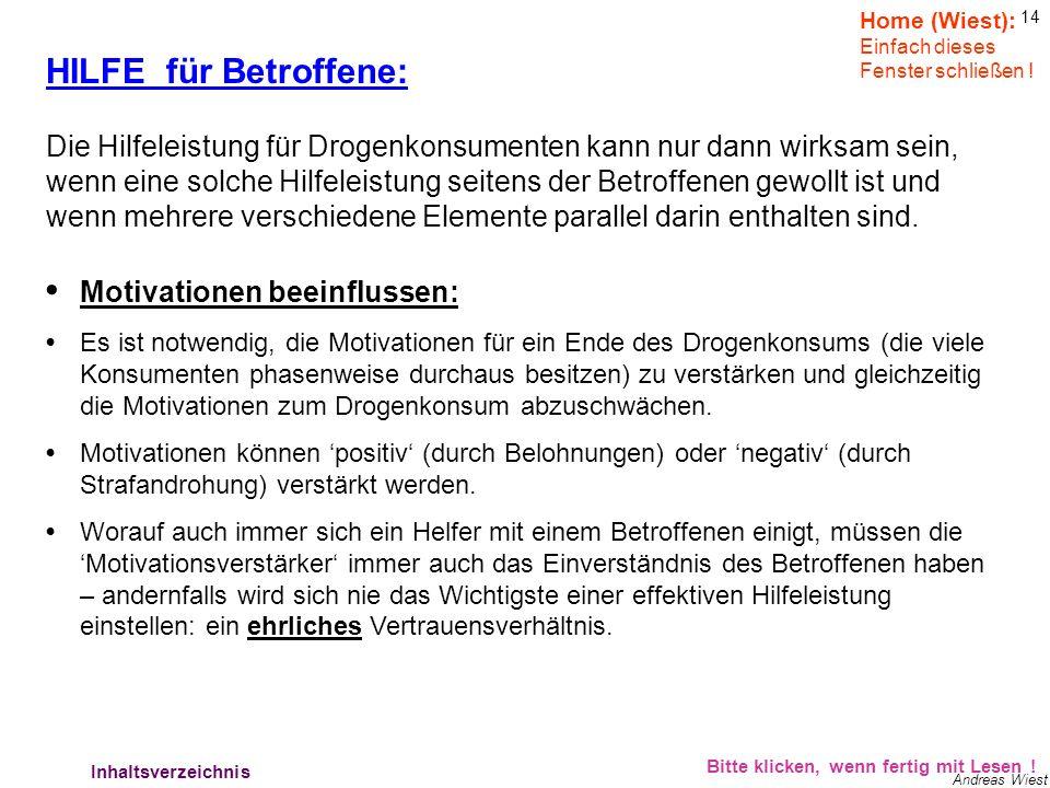13 Andreas Wiest Bitte klicken, wenn fertig mit Lesen ! Verhältnisse 4 Home (Wiest): Einfach dieses Fenster schließen ! Wer anderen Mißtrauen entgegen