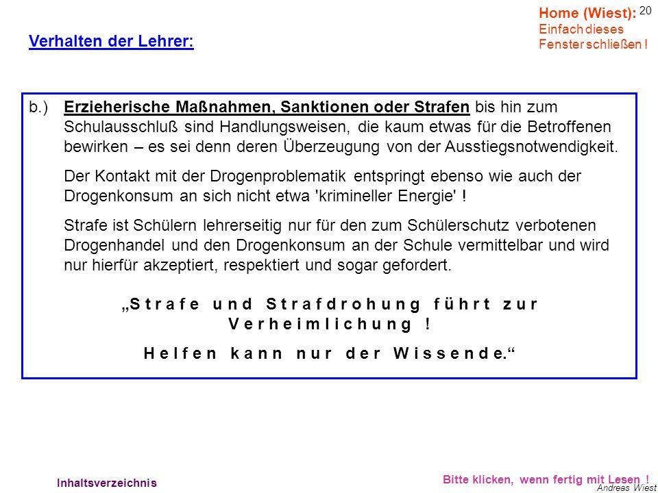 19 Andreas Wiest Verhalten der Lehrer: Bitte klicken, wenn fertig mit Lesen ! Lehrerverhalten - Aufklärung Home (Wiest): Einfach dieses Fenster schlie