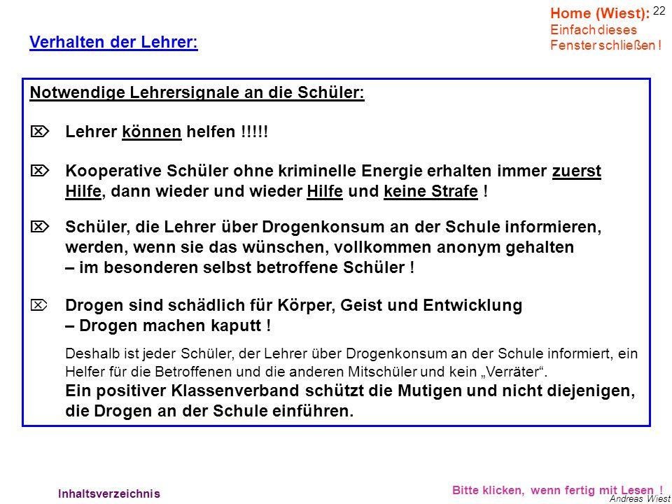 21 Andreas Wiest Verhalten der Lehrer: Bitte klicken, wenn fertig mit Lesen ! c.)Hilfestellung, sowohl durch Aufklärung und Beratung als auch durch mi