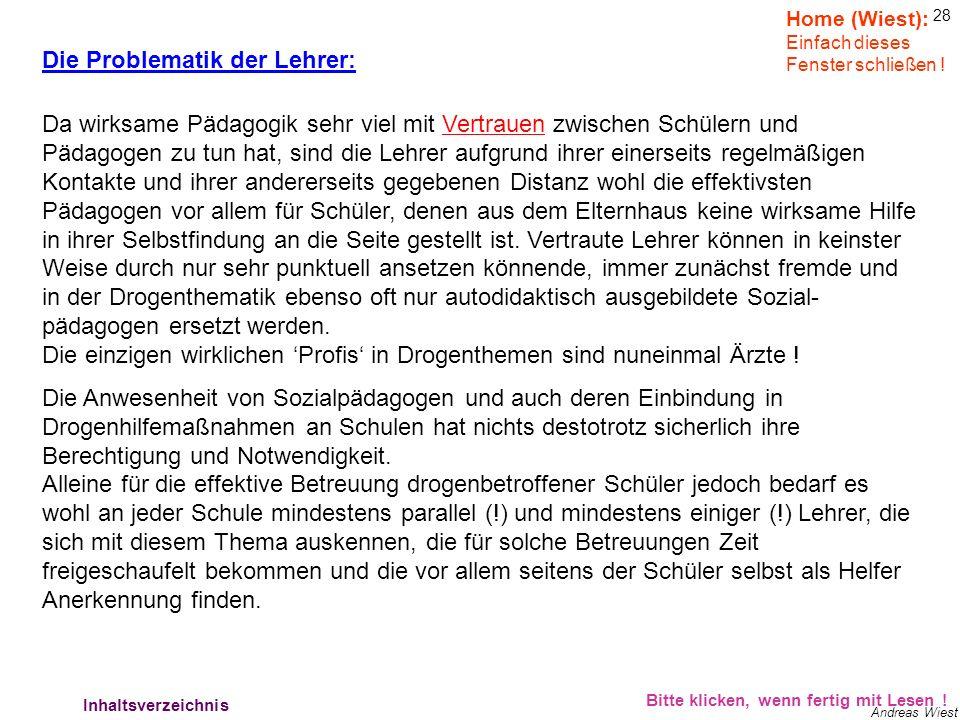 27 Andreas Wiest Lehrerproblematik1 Die Problematik der Lehrer: Voraussetzung für ein effektives lehrerseitiges Hilfeleisten ist allerdings zwingend d