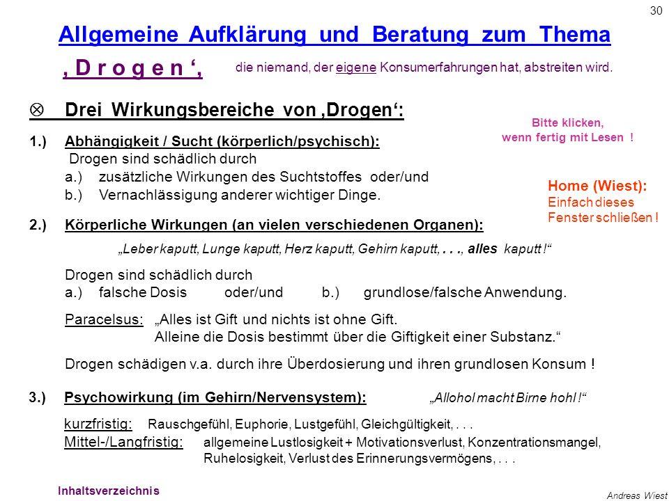 29 Andreas Wiest Lehrerproblematik3 Die Problematik der Lehrer: Die Drogenproblematik ist da sicherlich nur eines von vielen Beispielen, wo Schüler ih