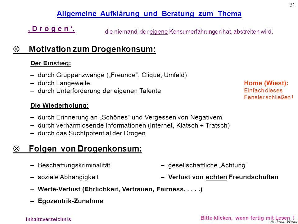 30 Andreas Wiest Drei Wirkungsbereiche von Drogen: Allgemeine Aufklärung und Beratung zum Thema 1.)Abhängigkeit / Sucht (körperlich/psychisch): Drogen