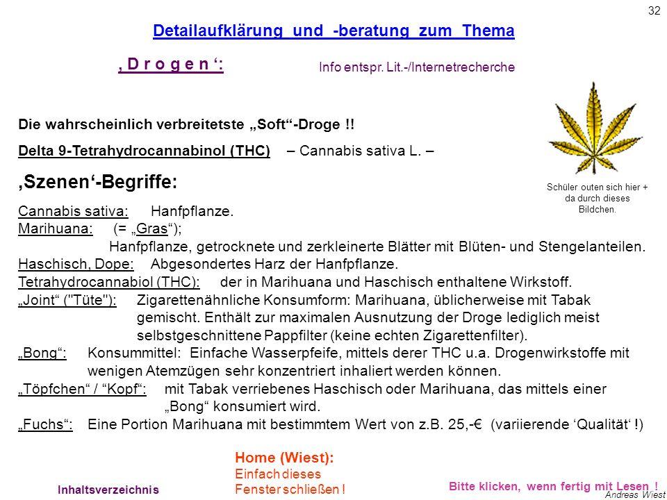 31 Andreas Wiest Motivation zum Drogenkonsum: Allgemeine Aufklärung und Beratung zum Thema Der Einstieg: – durch Gruppenzwänge (Freunde, Clique, Umfel