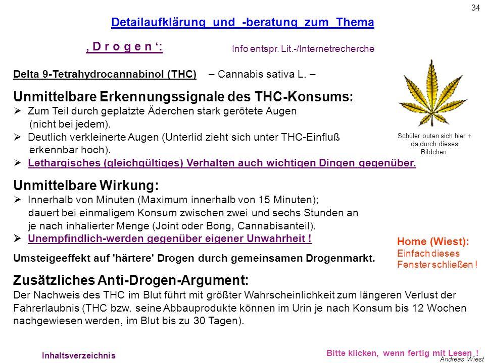33 Andreas Wiest Bitte klicken, wenn fertig mit Lesen ! Delta 9-Tetrahydrocannabinol (THC) – Cannabis sativa L. – Suchtpotential (div. Lit.): THC ruft