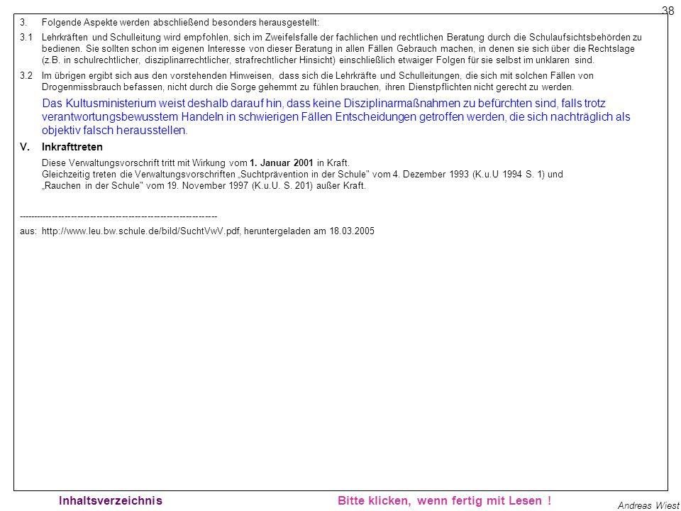 37 Andreas Wiest Bitte klicken, wenn fertig mit Lesen ! Rechtssicherheit 3 Inhaltsverzeichnis 2.Aus diesen Grundsätzen ergeben sich nachfolgende Hinwe