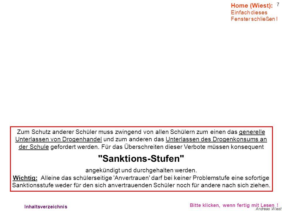 7 Andreas Wiest Zum Schutz anderer Schüler muss zwingend von allen Schülern zum einen das generelle Unterlassen von Drogenhandel und zum anderen das Unterlassen des Drogenkonsums an der Schule gefordert werden.