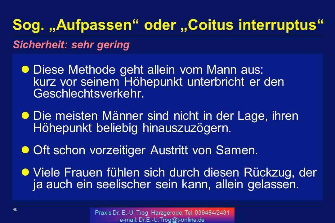 48 Praxis Dr.E.-U. Trog, Harzgerode, Tel. 039484/2431 e-mail: Dr.E.-U.Trog@t-online.de Sog.