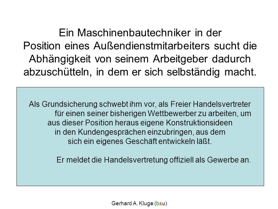 Gerhard A.Kluge (bsu) Ausgangslage 1978 Impuls: Wunsch nach Unabhängigkeit Geldmittel: ca.