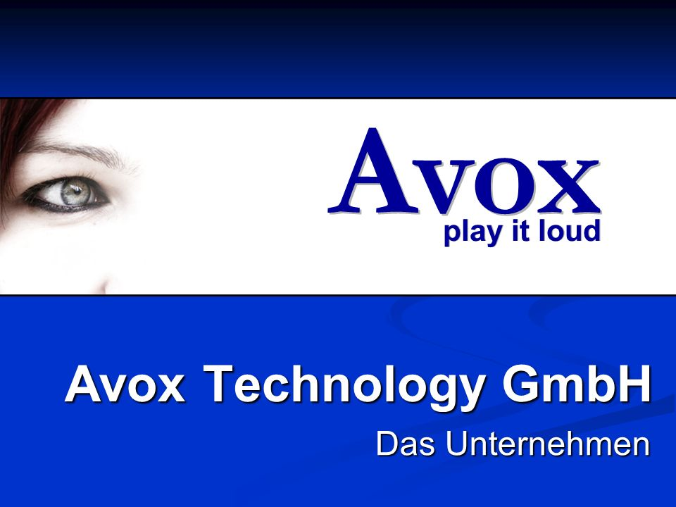 Avox Technology GmbH Das Unternehmen play it loud Avox
