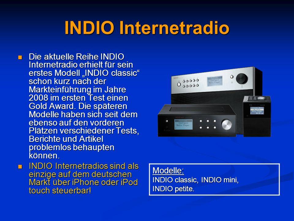 INDIO Internetradio Die aktuelle Reihe INDIO Internetradio erhielt für sein erstes Modell INDIO classic schon kurz nach der Markteinführung im Jahre 2