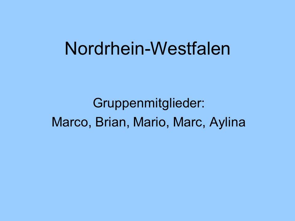 Nordrhein-Westfalen Gruppenmitglieder: Marco, Brian, Mario, Marc, Aylina