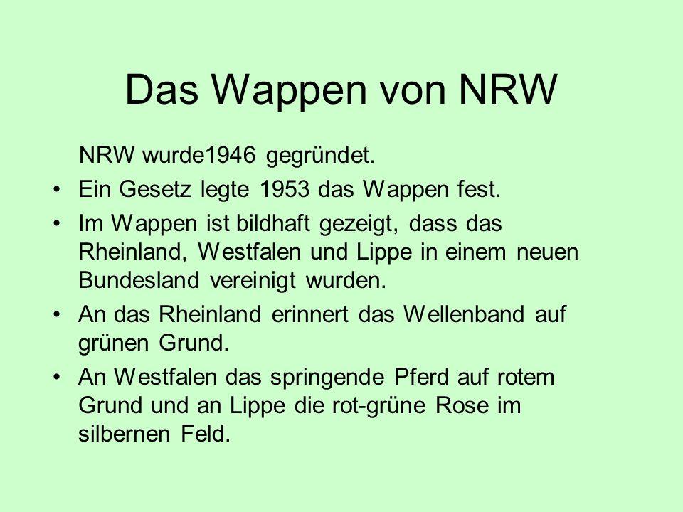 Das Wappen von NRW NRW wurde1946 gegründet.Ein Gesetz legte 1953 das Wappen fest.