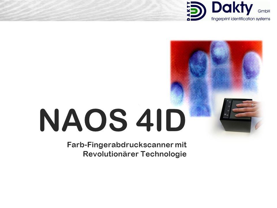 Dakty NAOS4X Rev. 003 1 NAOS 4ID Farb-Fingerabdruckscanner mit Revolutionärer Technologie