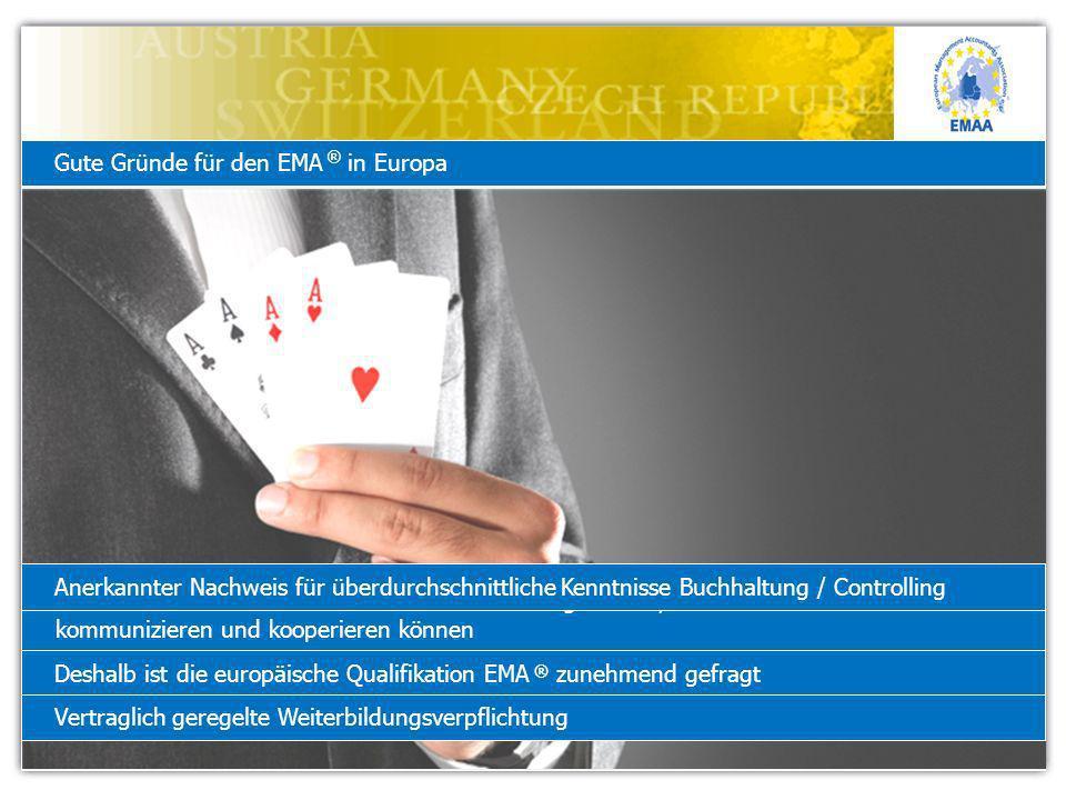 Gute Gründe für den EMA ® in Europa Unternehmen werden nur dann wettbewerbsfähig bleiben, die mit ausländischen Partnern kommunizieren und kooperieren
