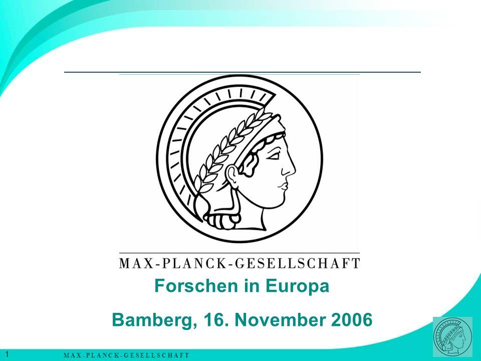 M A X - P L A N C K - G E S E L L S C H A F T 2 Max-Planck-Einrichtungen Max-Planck-Einrichtungen (1.1.2006)78 Budget (2004)1,3 Mrd.