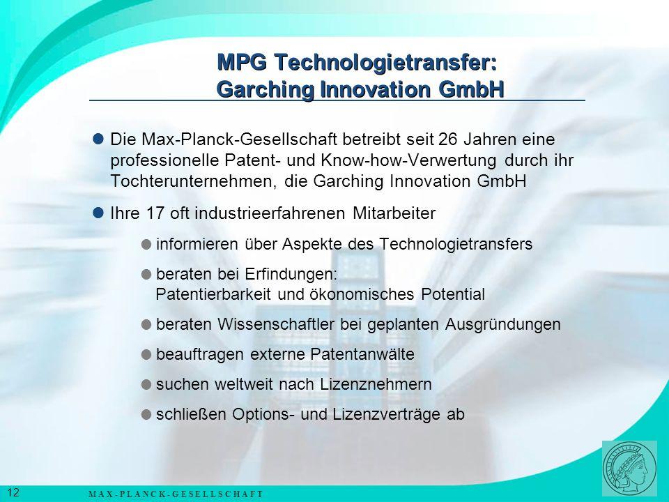 M A X - P L A N C K - G E S E L L S C H A F T 13 MPG-Erfolge im Technologietransfer Seit 1979 wurden 2443 Erfindungen patentiert und 1472 Verwertungsverträge geschlossen insgesamt etwa 200 Mio.