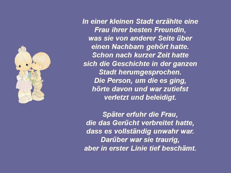 211142584/2 popcorn-fun.de In einer kleinen Stadt erzählte eine Frau ihrer besten Freundin, was sie von anderer Seite über einen Nachbarn gehört hatte