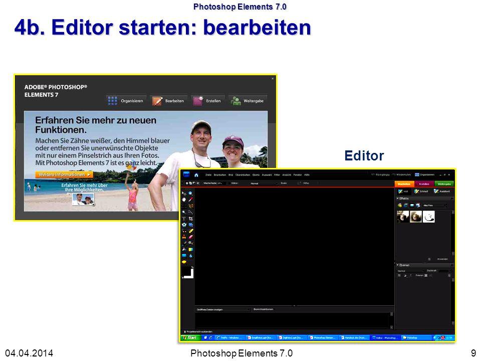 Photoshop Elements 7.0 4b. Editor starten: bearbeiten Editor Photoshop Elements 7.0904.04.2014