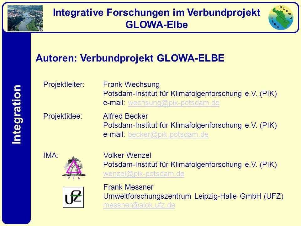 Integration Integrative Forschungen im Verbundprojekt GLOWA-Elbe Autoren: Verbundprojekt GLOWA-ELBE Integration Projektleiter:Frank Wechsung Potsdam-I