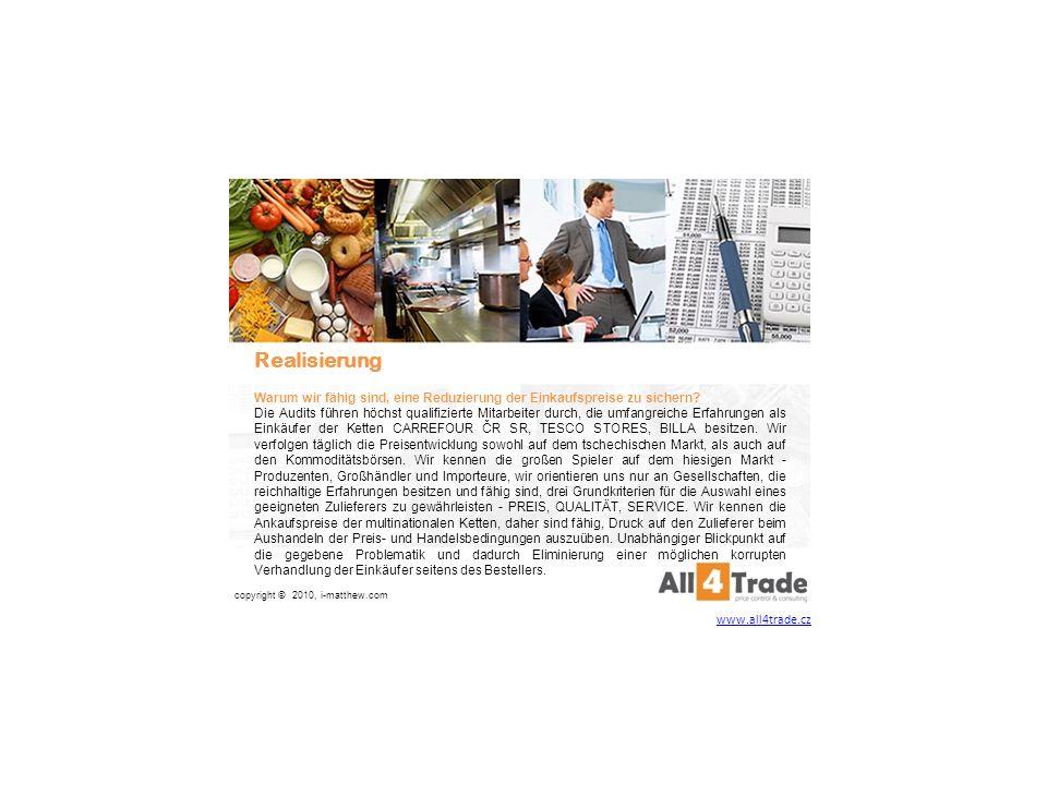 Durchführung monatlicher Kontrollen zur sofortigen Reaktion auf die Preisentwicklung sowohl seitens des Zulieferers, als auch seitens des Einkäufers seitens des Bestellers.