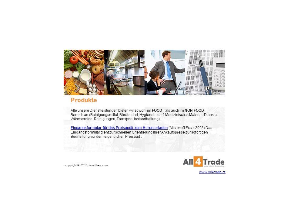 Monatliche Kontrollen, ob es nicht zur unberechtigten Erhöhung der Verkaufspreise seitens des Zulieferers ohne eine berechtigte Preiserhöhung auf dem ganzen Markt kommt, z.B.