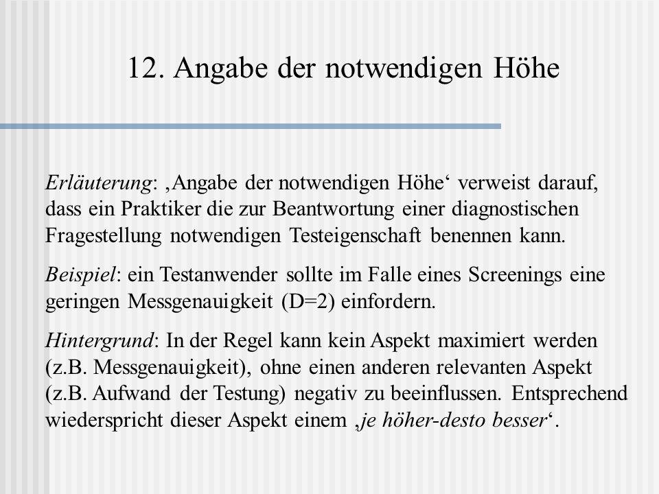 12. Angabe der notwendigen Höhe Erläuterung: Angabe der notwendigen Höhe verweist darauf, dass ein Praktiker die zur Beantwortung einer diagnostischen