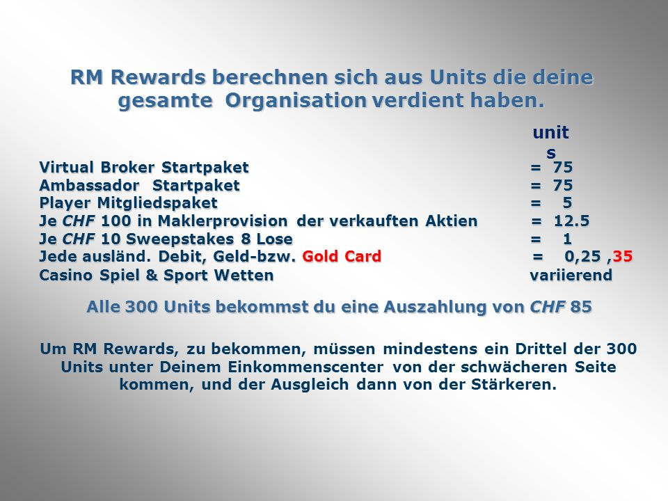 RM Rewards berechnen sich aus Units die deine gesamte Organisation verdient haben.