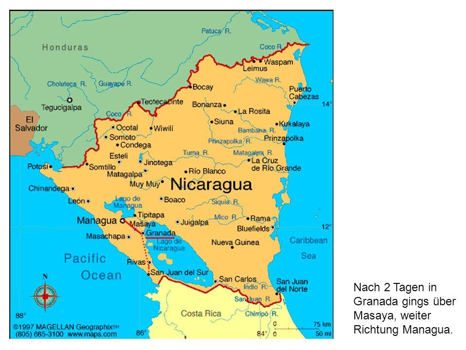 Nach 2 Tagen in Granada gings über Masaya, weiter Richtung Managua.