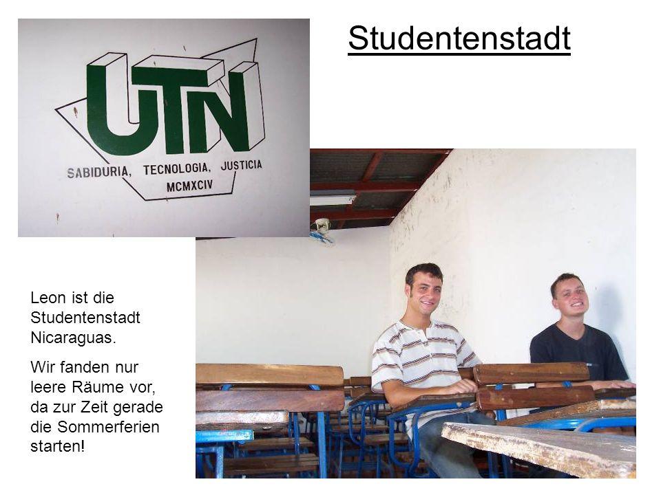 Studentenstadt Leon ist die Studentenstadt Nicaraguas. Wir fanden nur leere Räume vor, da zur Zeit gerade die Sommerferien starten!
