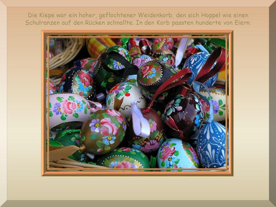 Denn jedes Jahr zur Osterzeit mussten viele Eier zum Markt gebracht werden, damit die Menschen sie rechtzeitig zum Osterfest kaufen konnten.
